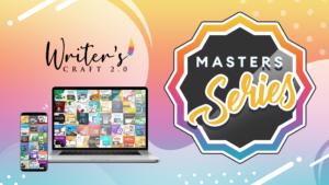 Writer's Craft 2.0 Masters Series